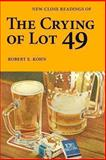 New Close Readings of the Crying of Lot 49, Robert Kohn, 1492166391
