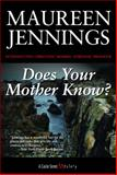 Does Your Mother Know?, Maureen Jennings, 1550026399