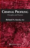 Criminal Profiling : Principles and Practice, , 1588296393