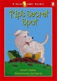 Rip's Secret Spot, Kristi T. Butler, 0152026401