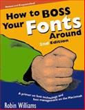 How to Boss Your Fonts Around, Williams, Robin, 0201696401