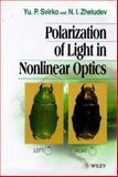 Polarization of Light in Nonlinear Optics, Svirko, Yu. P. and Zheludev, N. I., 0471976407