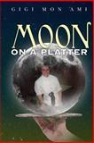 Moon on a Platter, Gigi Ami, 0578066408