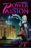 Power and Passion, Kay Tejani, 061599640X