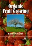 Organic Fruit Growing, Lind, K. and Lafer, G., 085199640X
