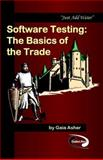 Software Testing : The Basics of the Trade, Asher, Gaia, 0977036405