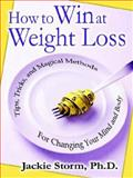 How to Win at Weight Loss, Jackie Storm, 0977656403