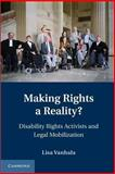 Making Rights a Reality? : Disability Rights Activists and Legal Mobilization, Vanhala, Lisa, 1107616409