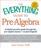 The Everything Guide to Pre-Algebra, Jane Cassie, 1440566402