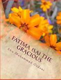 FATIMA (sa) the Gracious, Abu Muhammad Ordoni, 1494336405