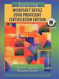 Exploring Microsoft Office Professional 2000, Proficient Certification Edition, Prentice-Hall Staff and Grauer, Robert T., 0130856401