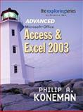 Advanced Microsoft Office Access and Excel 2003, Koneman, Philip A., 0131466402