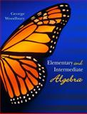 Elementary and Intermediate Algebra, Woodbury, George, 032116640X