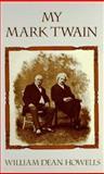 My Mark Twain, William Dean Howells, 0486296407