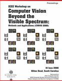 Computer Vision Beyond the Visible Spectrum, Methods and Applications (CVBVS 2000) 9780769506401