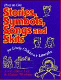 Stories, Symbols, Songs and Skits, Anne M. Lee and Elaine Wisdom, 0896226409