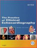 Practice of Clinical Echocardiography : Text with DVD-ROM, Otto, Catherine M., 1416036407