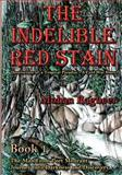 The Indelible Red Stain, Mohan Ragbeer, 1466396407