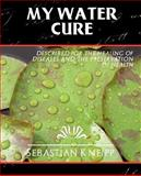 My Water - Cure (New Edition), Sebastian Kneipp, 1594626405