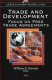 Trade and Development: Focus on Free Trade Agreements, Mitchell L. Gaynor, 1607416409