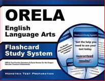 ORELA English Language Arts Flashcard Study System : ORELA Test Practice Questions and Exam Review for the Oregon Educator Licensure Assessments, ORELA Exam Secrets Test Prep Team, 1614036403