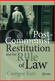 Post-Communist Restitution and the Rule of Law, Csongor, Kuti, 9639776408