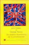 Un Analisis Economico de la Privatizacion, Vickers John y George Yarrow, 9681636406