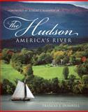 The Hudson : America's River, Dunwell, Frances F., 0231136404