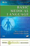 Basic Medical Language - Text and E-Book Package, LaFleur Brooks, Myrna and LaFleur Brooks, Danielle, 0323066402