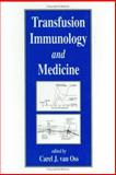 Transfusion Immunology and Medicine : Proceedings of the Twelfth International Convocation on Immunology, Carel J. van Oss, 0824796403