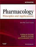 Workbook for Pharmacology: Principles and Applications : A Worktext for Allied Health Professionals, Fulcher, Eugenia M. and Fulcher, Robert M., 145570640X