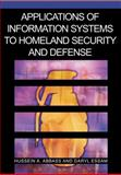 Applications of Information Systems to Homeland Security and Defense, Abbass, Hussein A. and Essam, Daryl, 1591406404