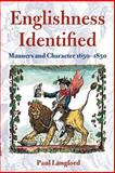 Englishness Identified : Manners and Character, 1650-1850, Langford, Paul, 0199246408