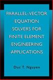 Parallel-Vector Equation Solvers for Finite Element Engineering Applications, Nguyen, Duc T., 0306466406