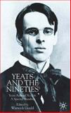 Yeats and the Nineties : A Special Number, , 033371640X