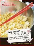 My Mom Is a Fob, Teresa Wu and Serena Wu, 039953640X