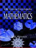 CRC Concise Encyclopedia of Mathematics, Weisstein, Eric W., 0849396409