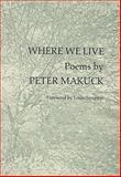 Where We Live, Peter Makuck, 091852640X