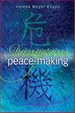 Dangerous Peace-Making, Helena Meyer-Knapp, 0974036404