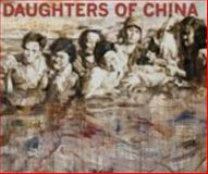Daughters of China,, 0979916402