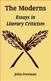 The Moderns : Essays in Literary Criticism, John Freeman, 1410216403