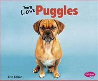 You'll Love Puggles, Erin Edison, 1491406402