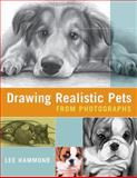 Drawing Realistic Pets from Photographs, Lee Hammond, 158180640X