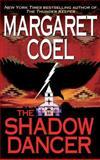 The Shadow Dancer, Margaret Coel, 0425186407