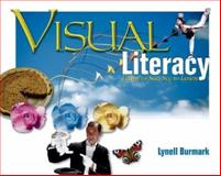 Visual Literacy : Learn to See, See to Learn, Burmark, Lynell, 0871206404