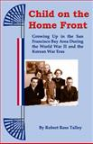 Child on the Home Front, Robert Talley, 098317640X
