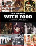 Our Journey with Food : The Ever Evolving Past, Present and Future of Sustained Health Through Food, Karr, Tammera, 0990486400