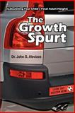 The Growth Spurt, John G. Alevizos, 1420896407