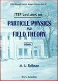 ITEP Lectures in Particle Physics and Field Theory, Shifman, Mikhail A., 9810226403