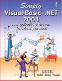 Simply Visual Basic. NET 2003 : An Application-Driven Tutorial Approach, Deitel and Associates Staff and Deitel, Harvey M., 0131426400